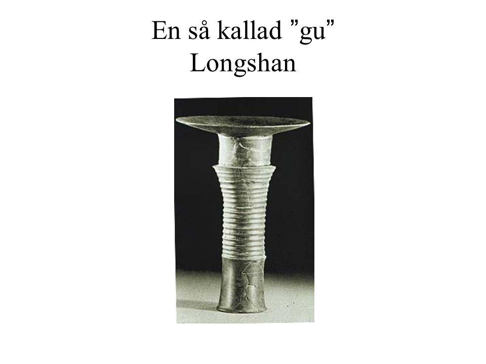 """En så kallad """"gu"""" Longshan"""