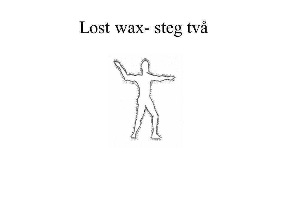 Lost wax- steg två