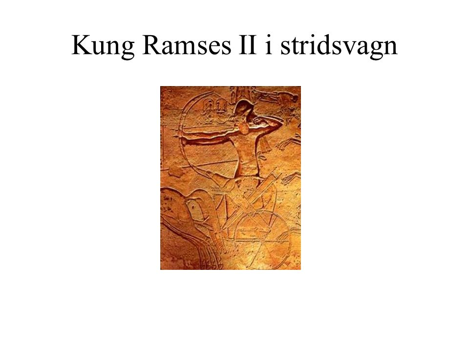 Kung Ramses II i stridsvagn