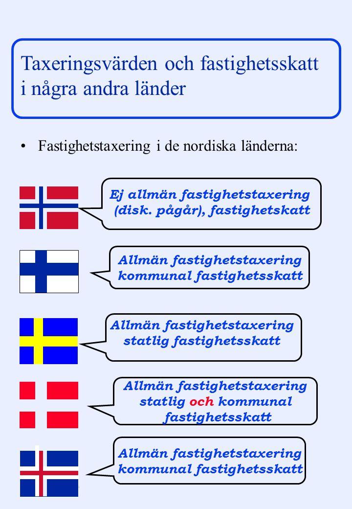 Arne Sundquist/Orsalheden Taxeringsvärden och fastighetsskatt i några andra länder Fastighetstaxering i de nordiska länderna: Allmän fastighetstaxerin