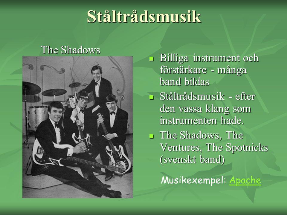 Ståltrådsmusik Billiga instrument och förstärkare - många band bildas Billiga instrument och förstärkare - många band bildas Ståltrådsmusik - efter de