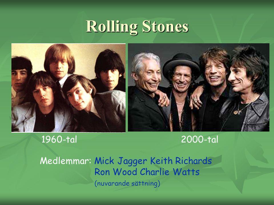Rolling Stones 1960-tal2000-tal Medlemmar: Mick Jagger Keith Richards Ron Wood Charlie Watts (nuvarande sättning)