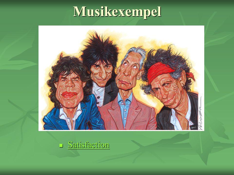 Musikexempel Satisfaction Satisfaction Satisfaction