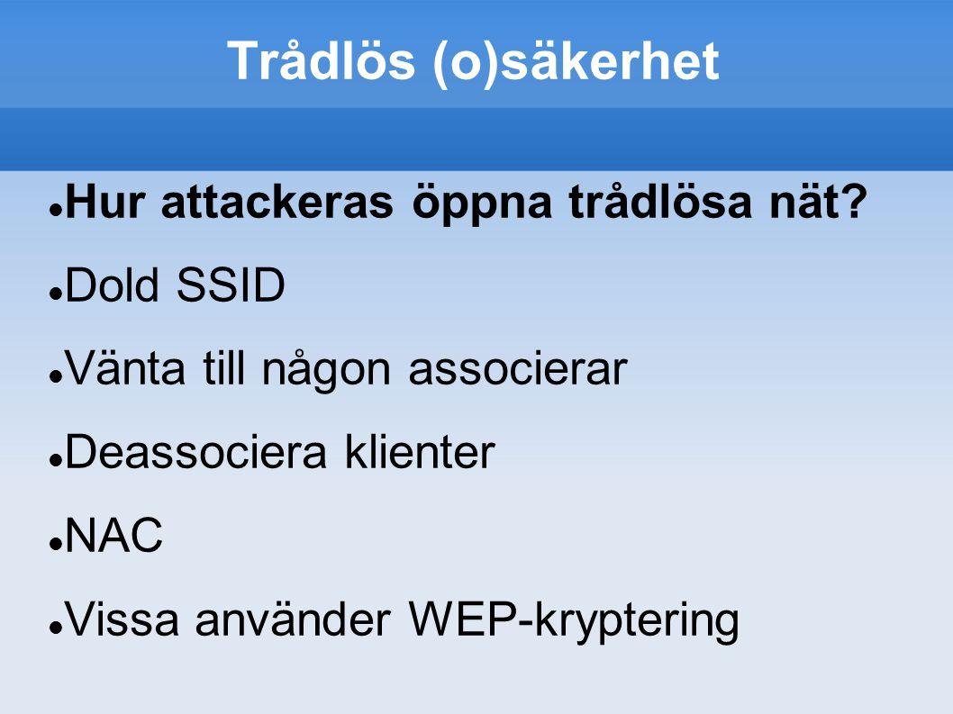 Trådlös (o)säkerhet Hur attackeras öppna trådlösa nät.