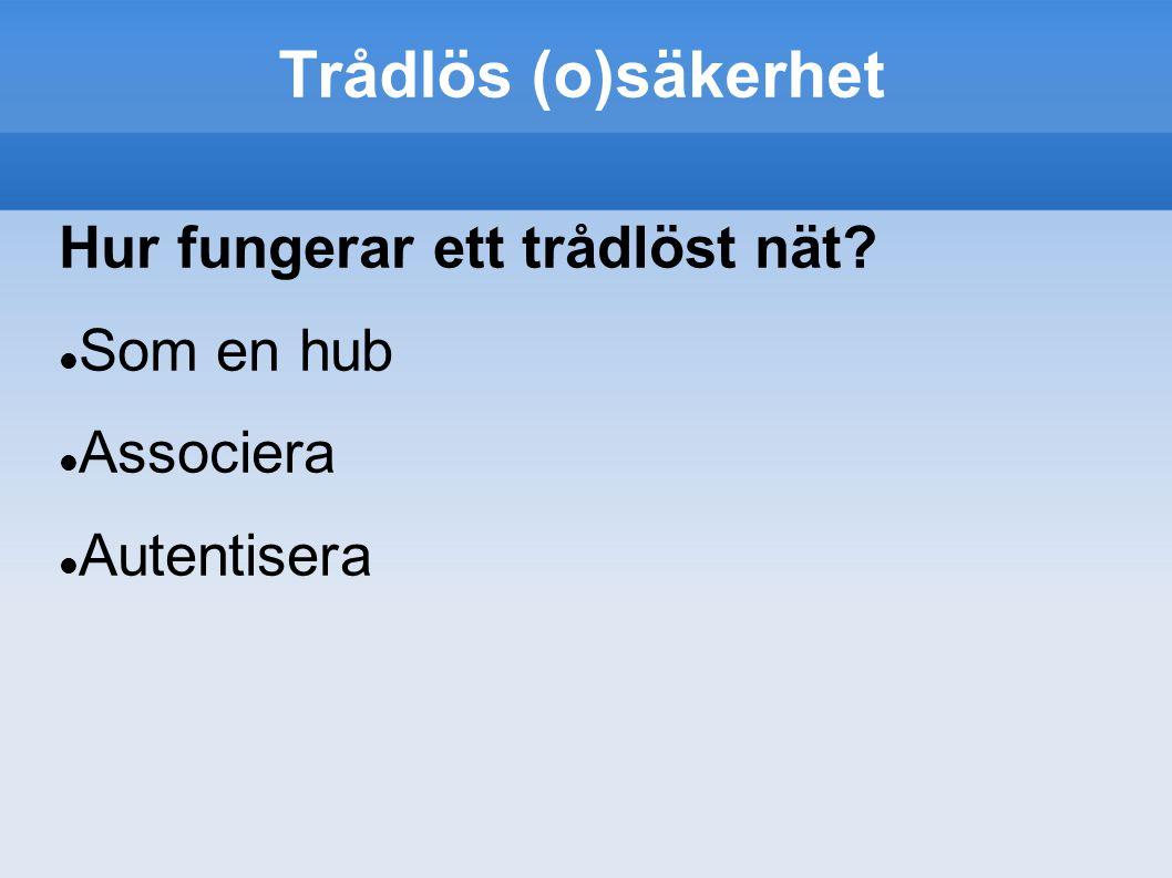 Trådlös (o)säkerhet Attackera firmware i kort och AP Finns i Metasploit Utnyttjar t.ex.