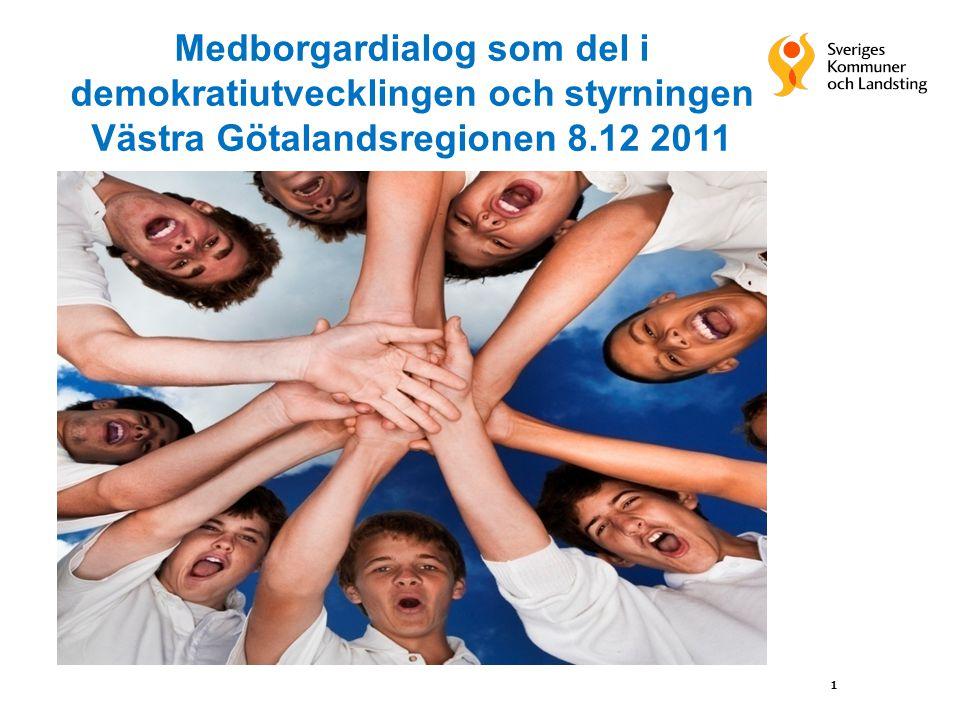 1 Medborgardialog som del i demokratiutvecklingen och styrningen Västra Götalandsregionen 8.12 2011