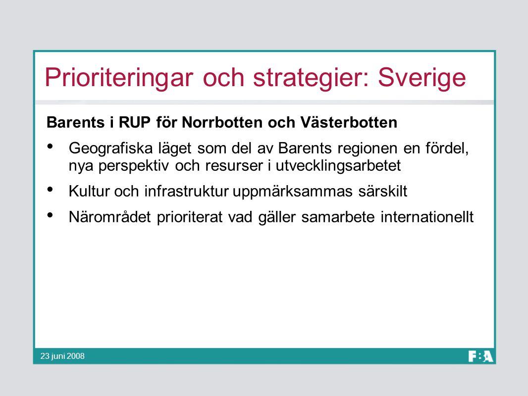 Prioriteringar och strategier: Sverige Barents i RUP för Norrbotten och Västerbotten Geografiska läget som del av Barents regionen en fördel, nya pers