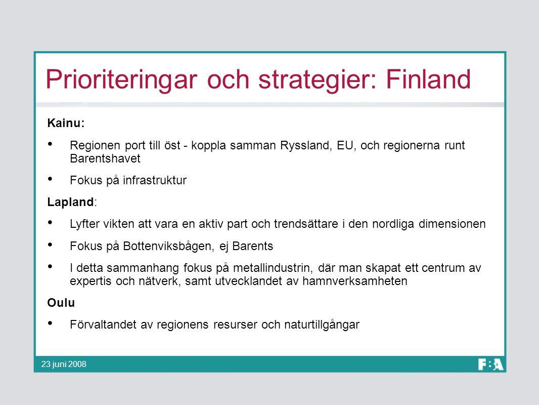 Prioriteringar och strategier: Finland Kainu: Regionen port till öst - koppla samman Ryssland, EU, och regionerna runt Barentshavet Fokus på infrastru