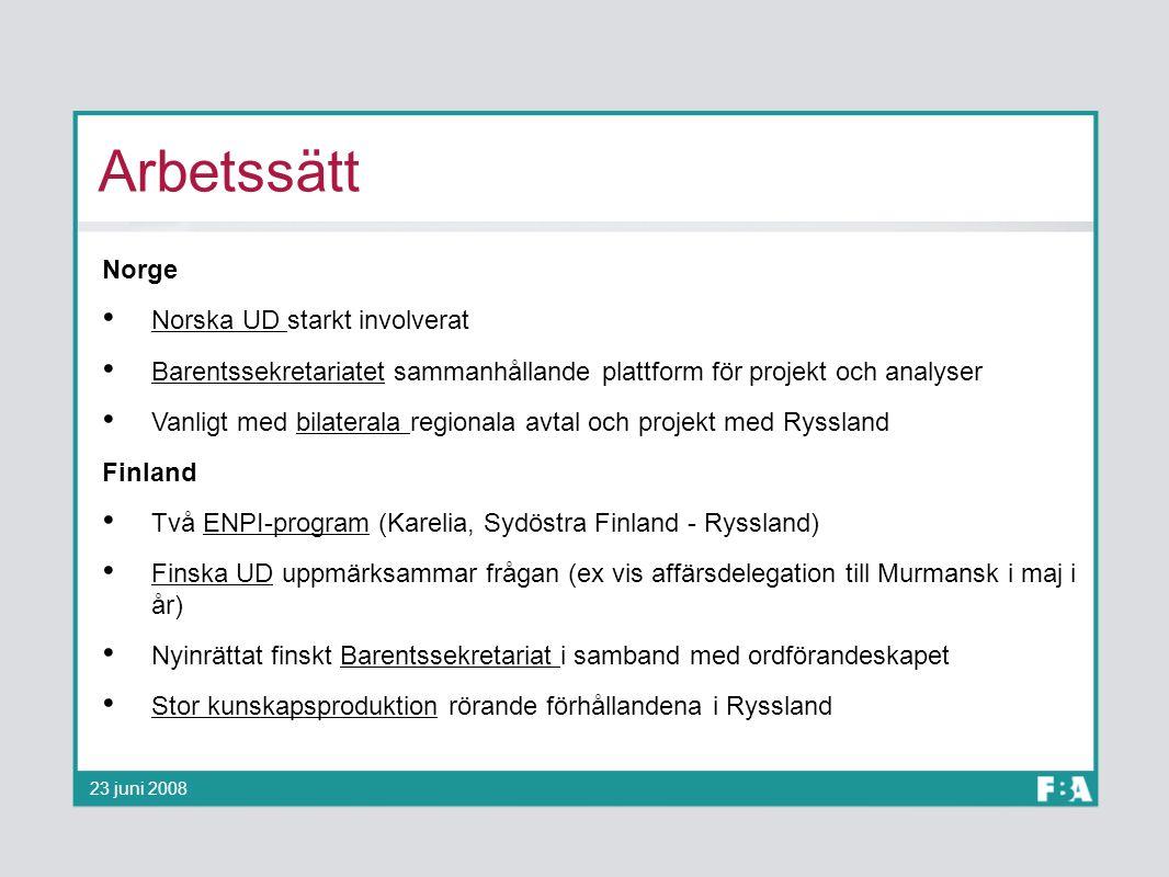 Arbetssätt Norge Norska UD starkt involverat Barentssekretariatet sammanhållande plattform för projekt och analyser Vanligt med bilaterala regionala a