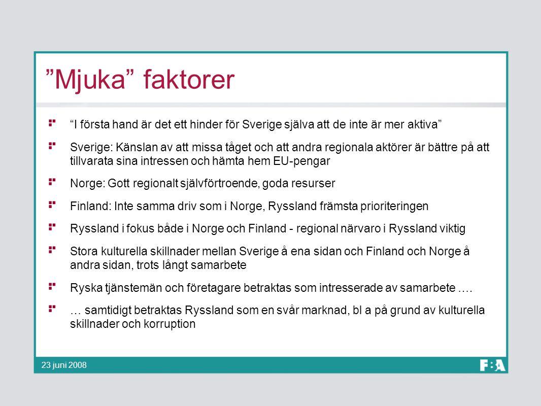 """""""Mjuka"""" faktorer """"I första hand är det ett hinder för Sverige själva att de inte är mer aktiva"""" Sverige: Känslan av att missa tåget och att andra regi"""