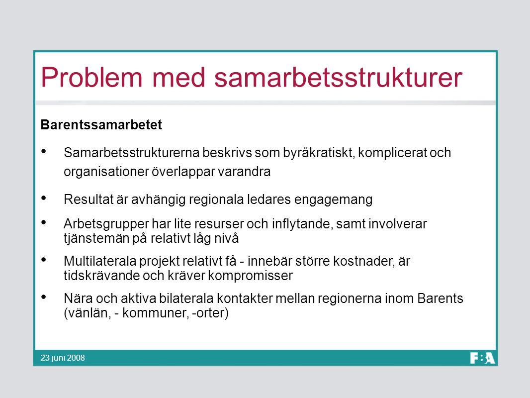 Problem med samarbetsstrukturer Barentssamarbetet Samarbetsstrukturerna beskrivs som byråkratiskt, komplicerat och organisationer överlappar varandra