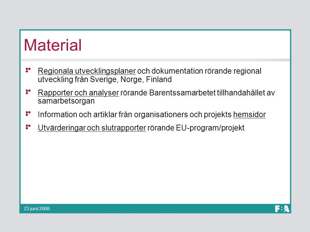 Material Regionala utvecklingsplaner och dokumentation rörande regional utveckling från Sverige, Norge, Finland Rapporter och analyser rörande Barents