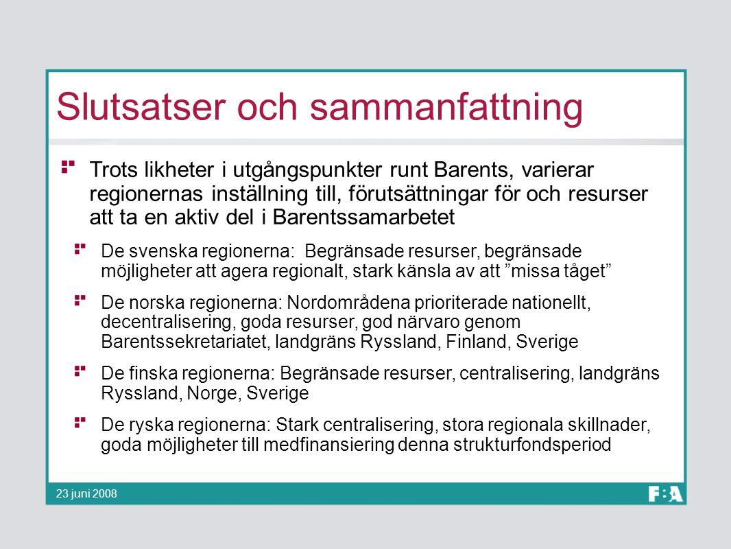Slutsatser och sammanfattning Trots likheter i utgångspunkter runt Barents, varierar regionernas inställning till, förutsättningar för och resurser at