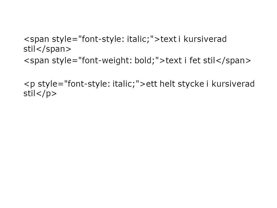 text i kursiverad stil text i fet stil ett helt stycke i kursiverad stil