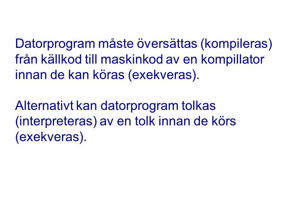 Datorprogram måste översättas (kompileras) från källkod till maskinkod av en kompillator innan de kan köras (exekveras).