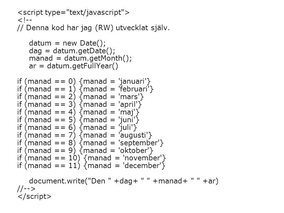 <!-- // Denna kod har jag (RW) utvecklat själv.