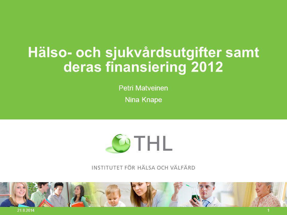 Hälso- och sjukvårdsutgifterna 1995-2012 i 2012 års priser, mn euro 21.8.2014 2 Källa: THL, Hälso- och sjukvårdsutgifter samt deras finansiering 2012