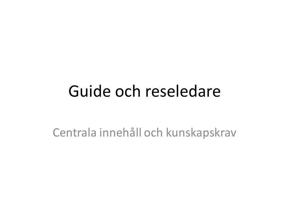 Guide och reseledare Centrala innehåll och kunskapskrav