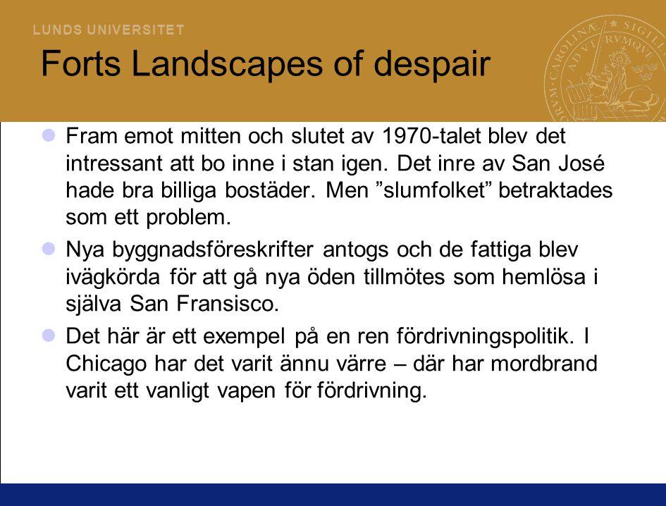 L U N D S U N I V E R S I T E T Forts Landscapes of despair Fram emot mitten och slutet av 1970-talet blev det intressant att bo inne i stan igen.