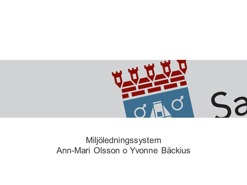 Miljöledningssystem Ann-Mari Olsson o Yvonne Bäckius