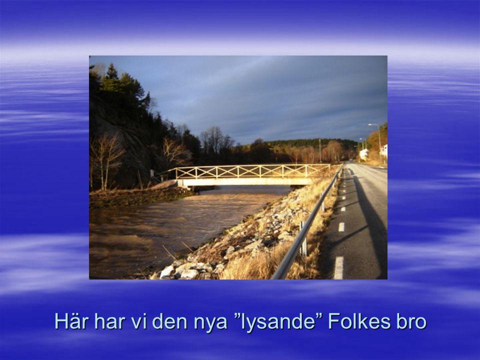 Här har vi den nya lysande Folkes bro