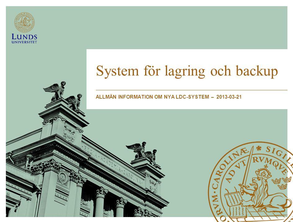 System för lagring och backup ALLMÄN INFORMATION OM NYA LDC-SYSTEM – 2013-03-21