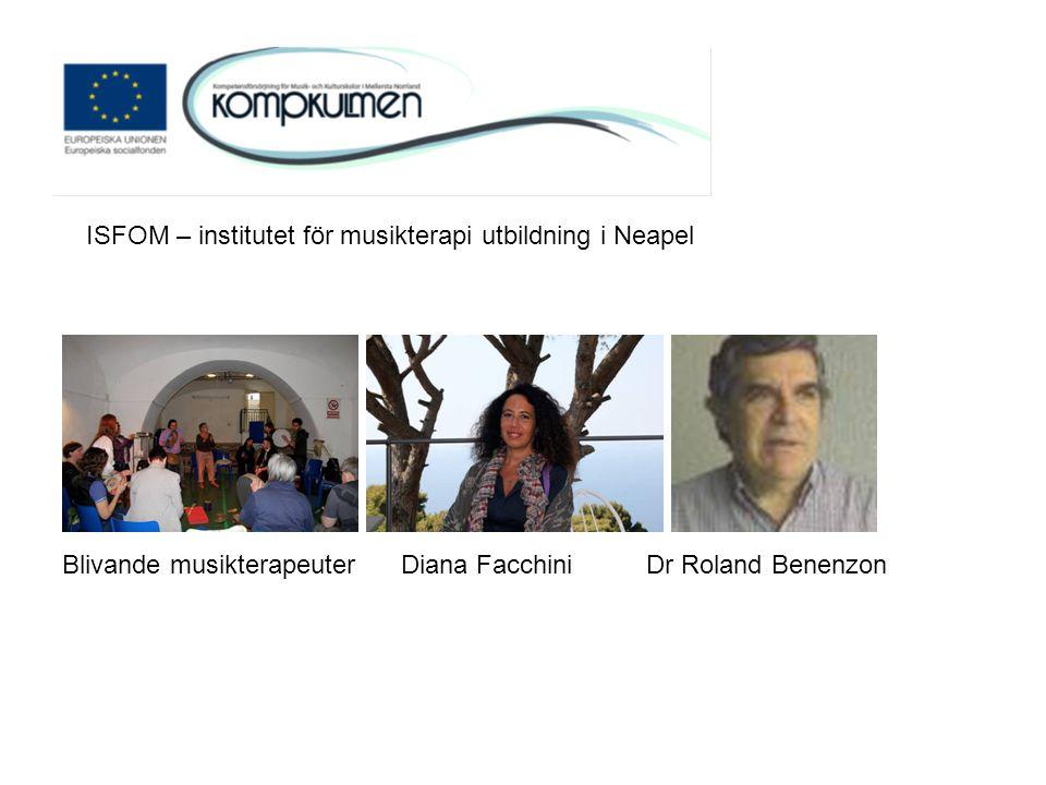 ISFOM – institutet för musikterapi utbildning i Neapel Blivande musikterapeuter Diana Facchini Dr Roland Benenzon
