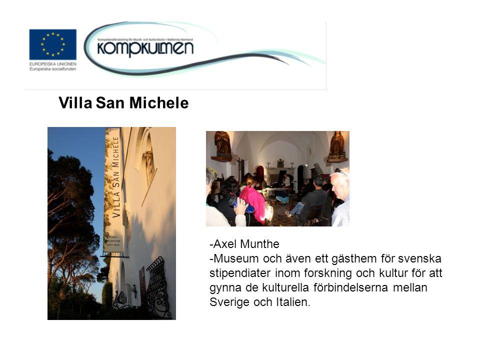 Villa San Michele -Axel Munthe -Museum och även ett gästhem för svenska stipendiater inom forskning och kultur för att gynna de kulturella förbindelserna mellan Sverige och Italien.