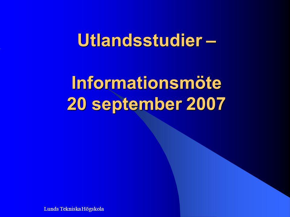 Lunds Tekniska Högskola Utlandsstudier – Informationsmöte 20 september 2007