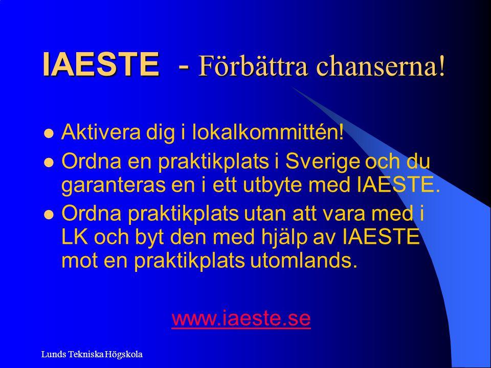 Lunds Tekniska Högskola Aktivera dig i lokalkommittén! Ordna en praktikplats i Sverige och du garanteras en i ett utbyte med IAESTE. Ordna praktikplat