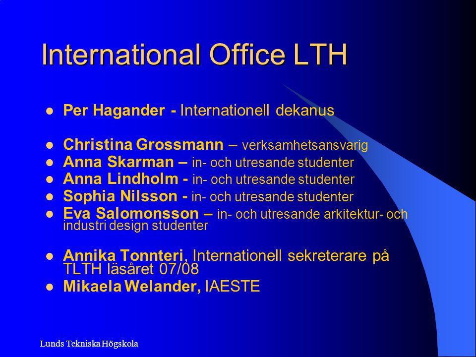 Lunds Tekniska Högskola LTHs egna utbyten ERASMUS Vårutlysning Ca 200 avtal med andra europeiska tekniska lärosäten.