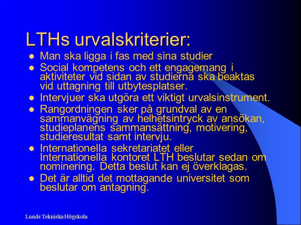 Lunds Tekniska Högskola LTHs urvalskriterier: Man ska ligga i fas med sina studier Social kompetens och ett engagemang i aktiviteter vid sidan av stud