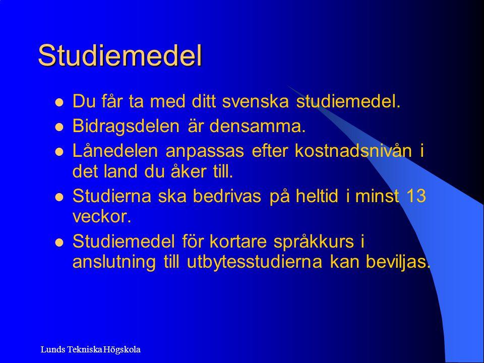 Lunds Tekniska Högskola Studiemedel Du får ta med ditt svenska studiemedel. Bidragsdelen är densamma. Lånedelen anpassas efter kostnadsnivån i det lan