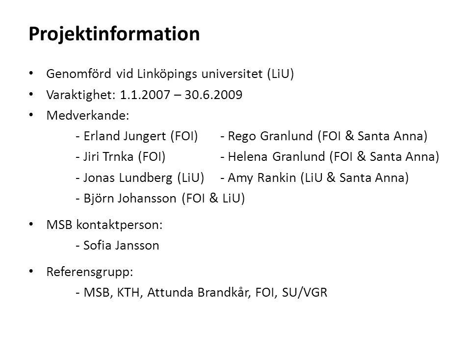 Projektinformation Genomförd vid Linköpings universitet (LiU) Varaktighet: 1.1.2007 – 30.6.2009 Medverkande: - Erland Jungert (FOI) - Rego Granlund (F