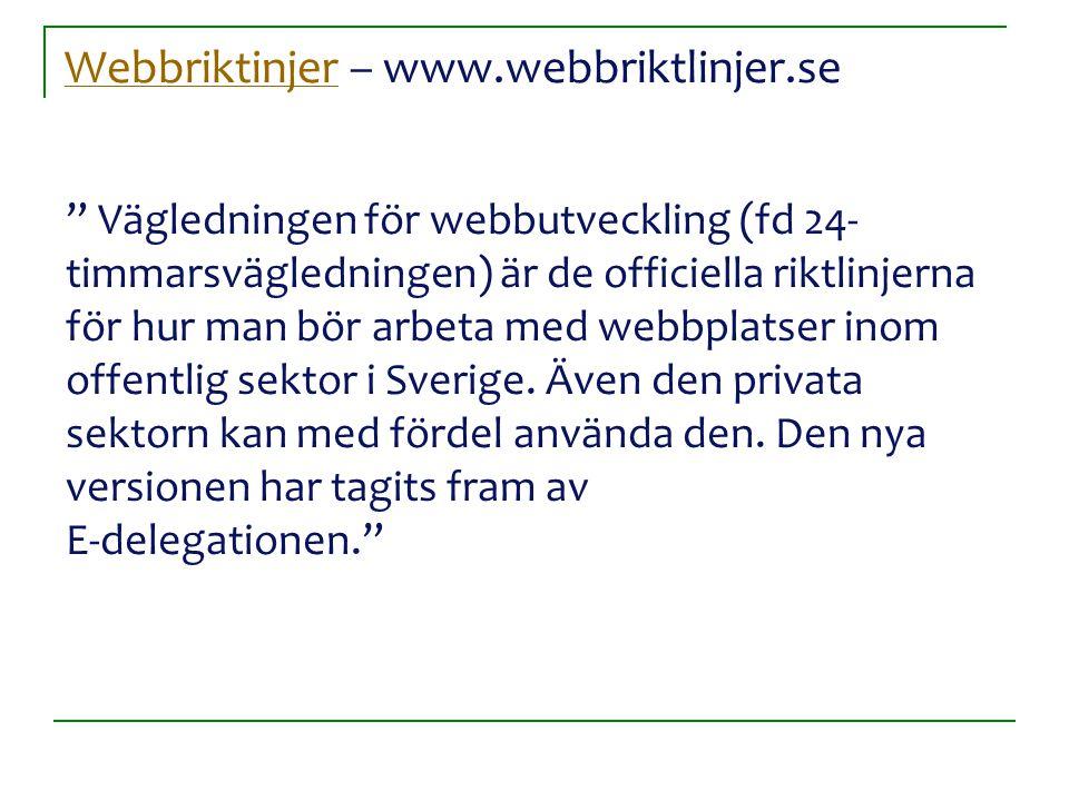 """WebbriktinjerWebbriktinjer – www.webbriktlinjer.se """" Vägledningen för webbutveckling (fd 24- timmarsvägledningen) är de officiella riktlinjerna för hu"""