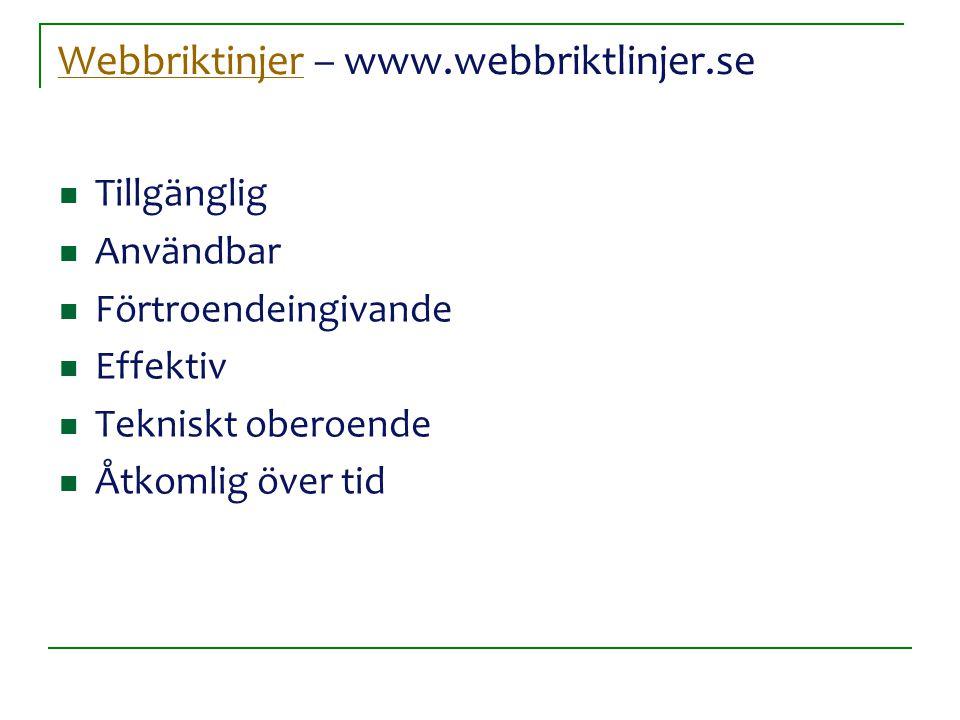 WebbriktinjerWebbriktinjer – www.webbriktlinjer.se Tillgänglig Användbar Förtroendeingivande Effektiv Tekniskt oberoende Åtkomlig över tid