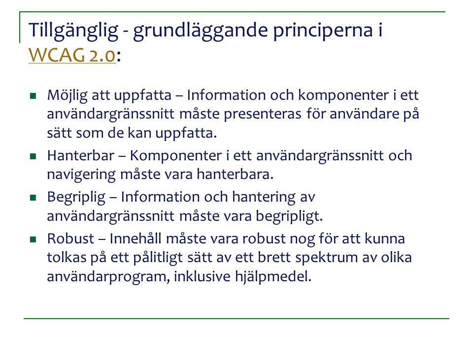 Tillgänglig - grundläggande principerna i WCAG 2.0: WCAG 2.0 Möjlig att uppfatta – Information och komponenter i ett användargränssnitt måste presente
