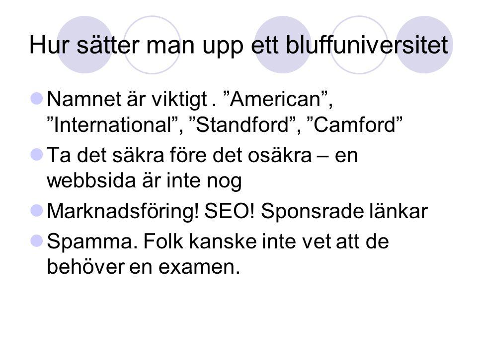 """Hur sätter man upp ett bluffuniversitet Namnet är viktigt. """"American"""", """"International"""", """"Standford"""", """"Camford"""" Ta det säkra före det osäkra – en webbs"""