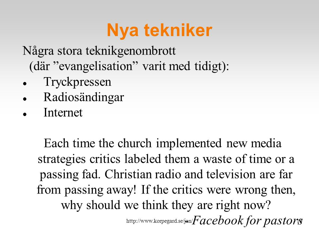 http://www.korpegard.se/jan/14 Relationer Personliga Relationer Massmedia Massrelationer Jesu lärjungar Email Skype...