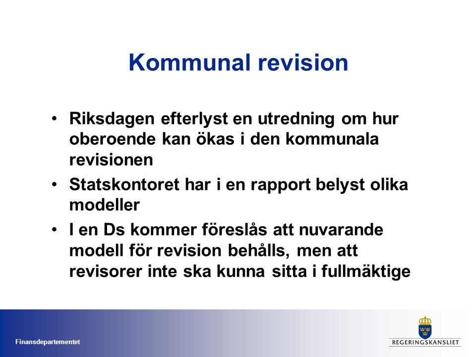Finansdepartementet Kommunal revision Riksdagen efterlyst en utredning om hur oberoende kan ökas i den kommunala revisionen Statskontoret har i en rap