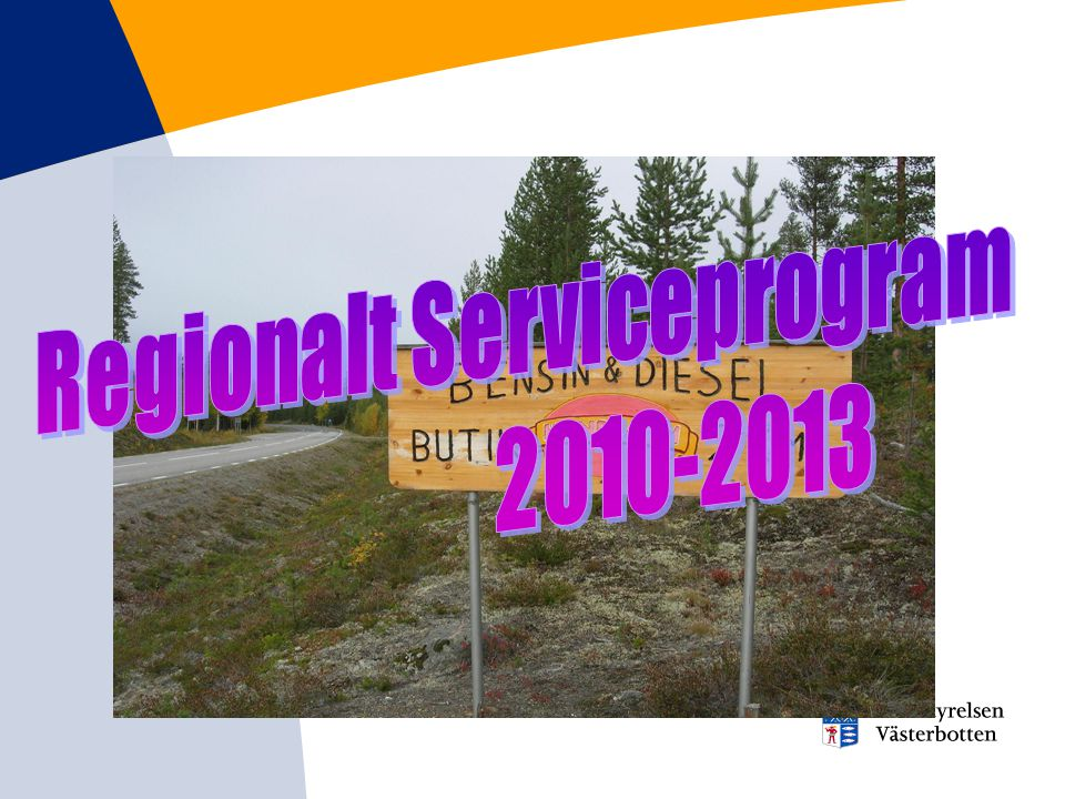 RSP – Övergripande mål Västerbottens läns boende och företag ska ha god tillgänglighet till kommersiell och offentlig service utifrån realistiska förutsättningar och inom rimliga avstånd
