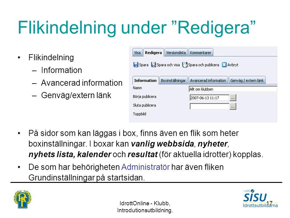 """IdrottOnline - Klubb, Introdutionsutbildning. 17 Flikindelning under """"Redigera"""" Flikindelning –Information –Avancerad information –Genväg/extern länk"""