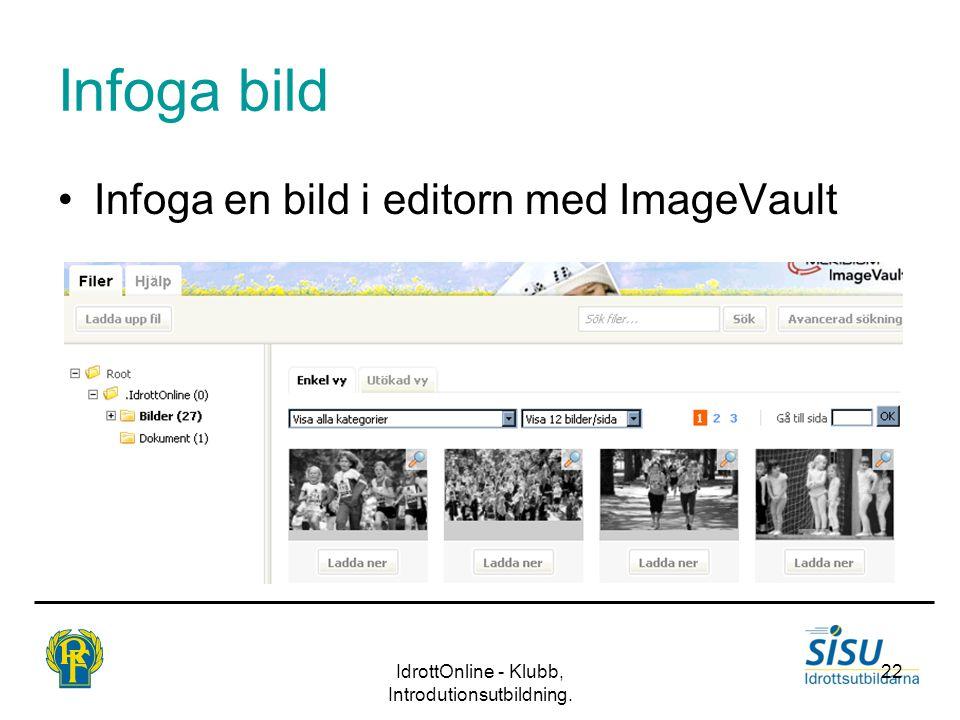 IdrottOnline - Klubb, Introdutionsutbildning. 22 Infoga bild Infoga en bild i editorn med ImageVault