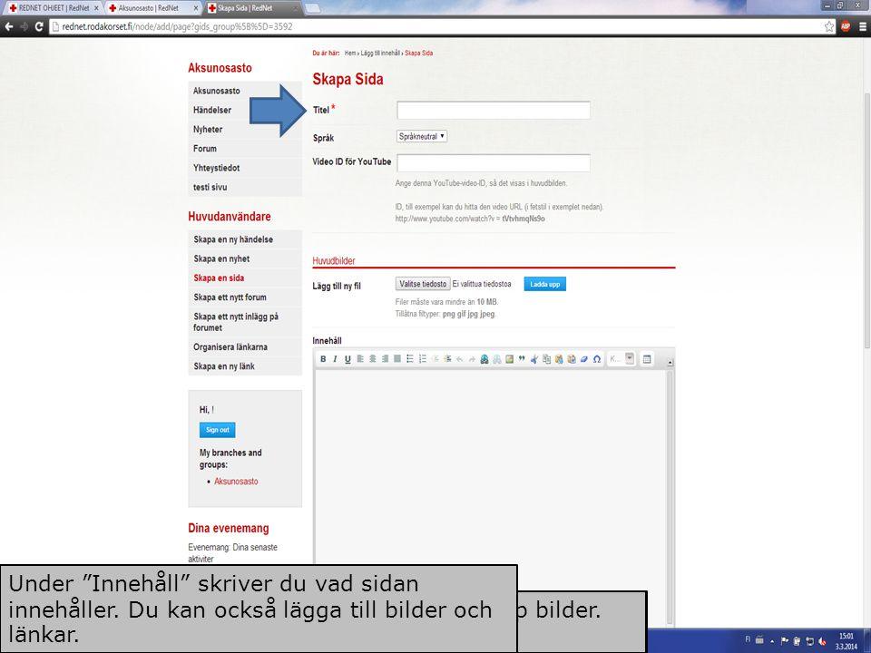 Du kan också lägga till filer på din sida Under Grupper väljer du avdelning där sidan publiceras Under Innehållet syns i grupperna kan du bestämma om din sida är offentlig eller privat.