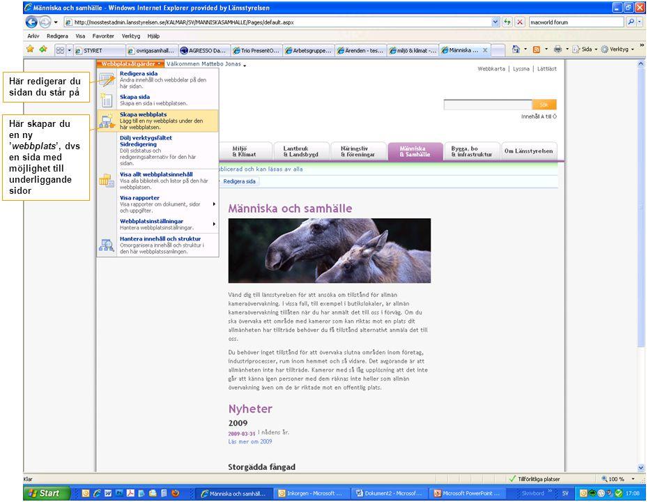 Här redigerar du sidan du står på Här skapar du en ny 'webbplats', dvs en sida med möjlighet till underliggande sidor