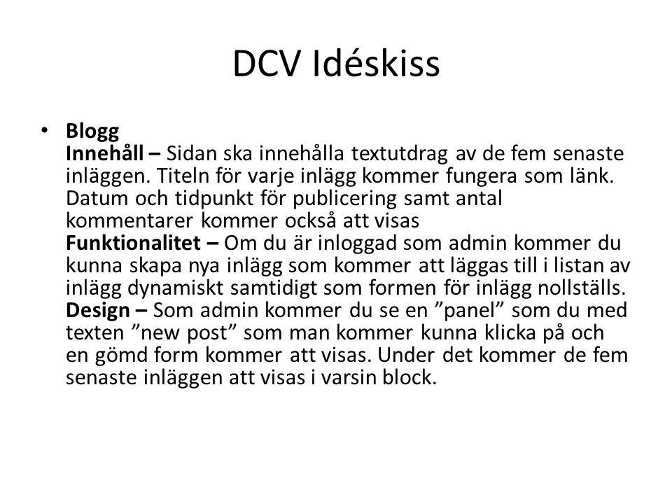 DCV Idéskiss Specifik blogg Innehåll – Sidan kommer att innehålla en specifik blogg och kommentarer.