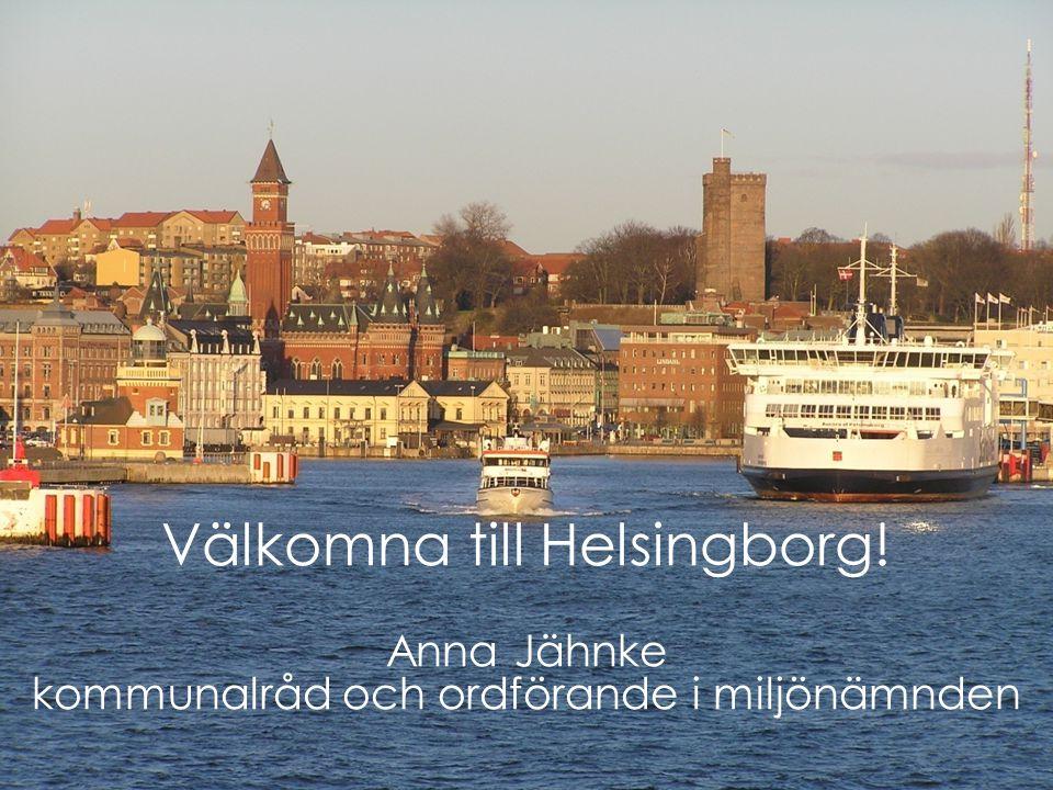 2011-09-22Sidan 1 Pernilla Fahlstedt - Estratega del medio ambiente FÖRVALTNING AVDELNING Välkomna till Helsingborg! Anna Jähnke kommunalråd och ordfö