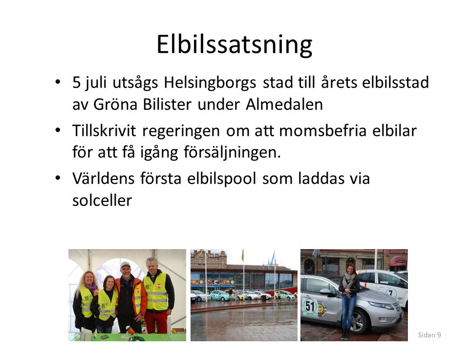 Elbilssatsning 5 juli utsågs Helsingborgs stad till årets elbilsstad av Gröna Bilister under Almedalen Tillskrivit regeringen om att momsbefria elbila