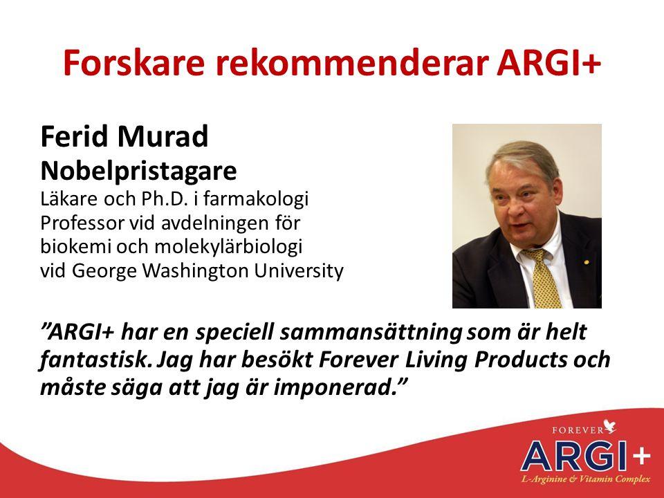 Forskare rekommenderar ARGI+ Ferid Murad Nobelpristagare Läkare och Ph.D. i farmakologi Professor vid avdelningen för biokemi och molekylärbiologi vid