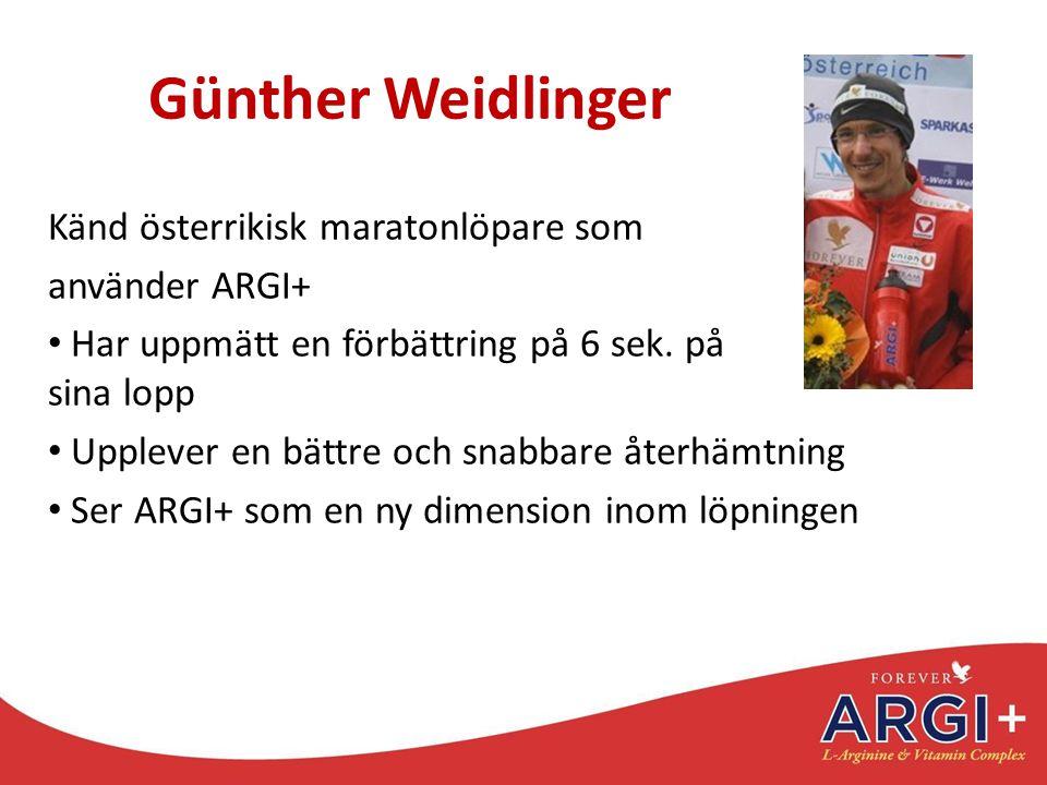 Günther Weidlinger Känd österrikisk maratonlöpare som använder ARGI+ Har uppmätt en förbättring på 6 sek. på sina lopp Upplever en bättre och snabbare